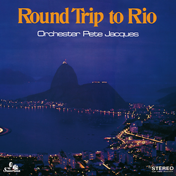 ORCHESTRA-PETE-JACQUES-Round-Trip-To-Rio-A