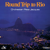ORCHESTRA-PETE-JACQUES-Round-Trip-To-Rio