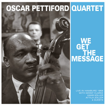 OSCAR PETTIFORD QUARTETWe Get The Message A