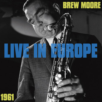 BREW MOORE Live In Europe 1961 Front