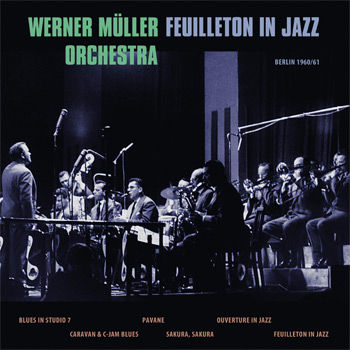 WERNER MÜLLER ORCHESTRA – FEUILLETON IN JAZZ A Side